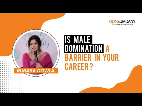 Is Male Domination A Barrier In Career | Rubaba Dowla | Look Who's Talking | Don Sumdany