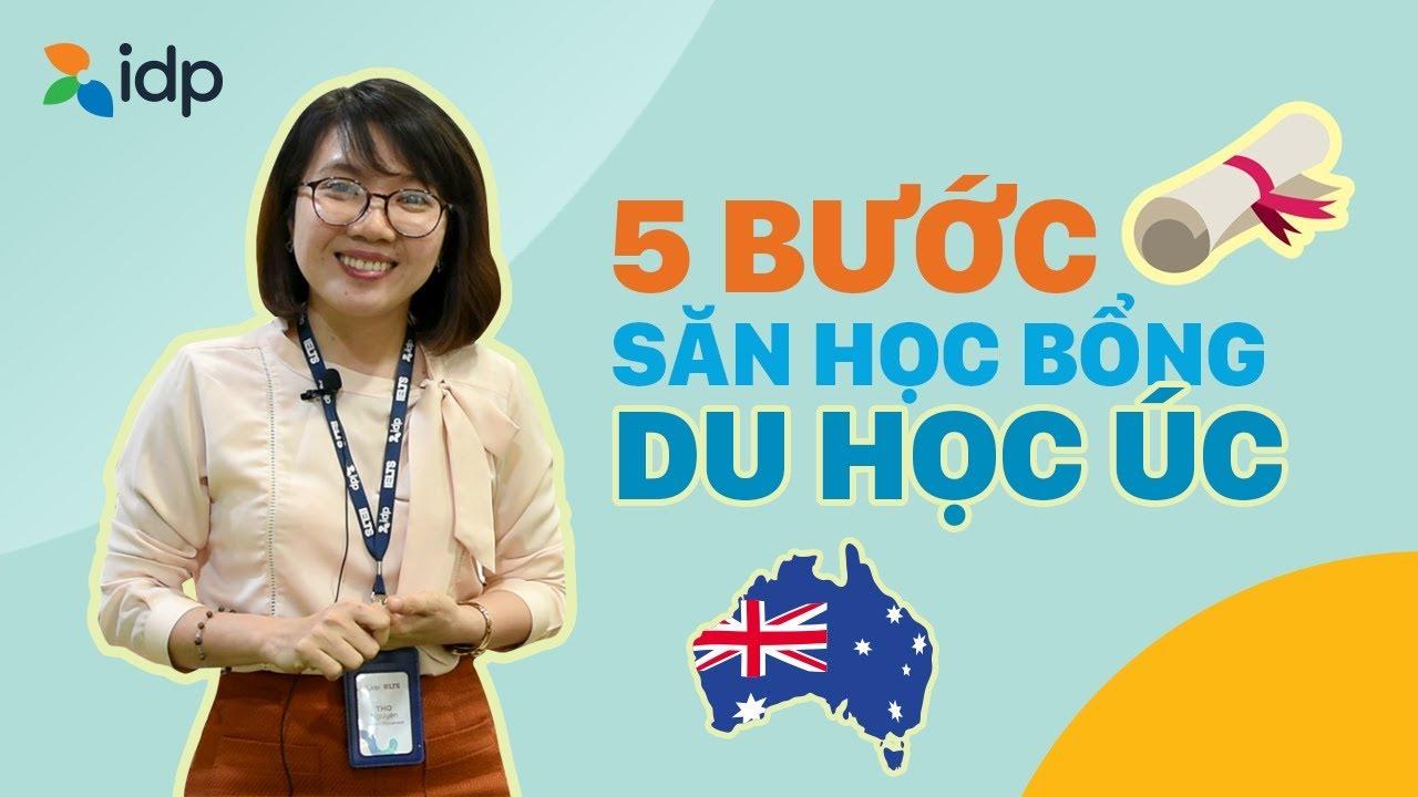 DU HỌC ÚC 2020 |  5 BƯỚC SĂN HỌC BỔNG DỄ DÀNG | IDP EDUCATION VIETNAM