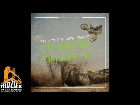 Tas x Doe x Jack Tradez - Stuntin On My X [Thizzler.com]
