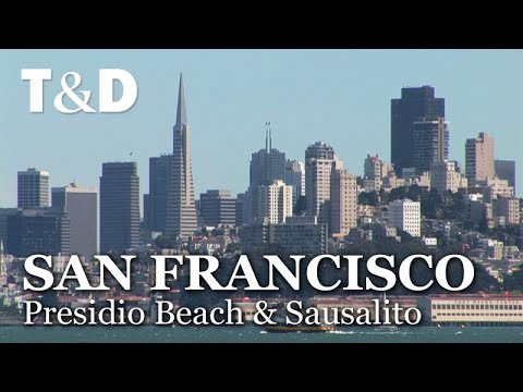 Presidio Beach & Sausalito - San Francisco Full City Guide - Travel & Discover