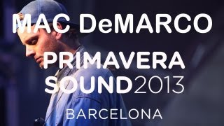 """Mac Demarco performs """"Freaking Out the Neighborhood"""" - Primavera Sound 2013"""