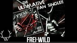 FWSCe.V. präsentiert: Unser Herz schlägt für Frei.Wild - Ultimative Fanclub Hymne !