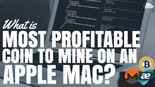 What Is The Most Profitable Coin To Mine on an Apple Mac?