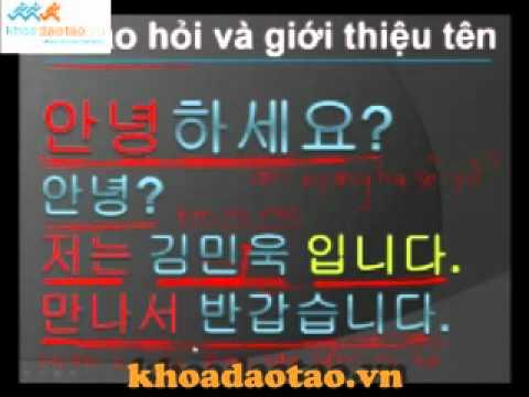 Hoc tieng Han Quoc Part 3 Chao hoi va gioi thieu ten