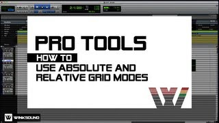 Pro Tools: How To Use Absolute and Relative Grid Modes | WinkSound