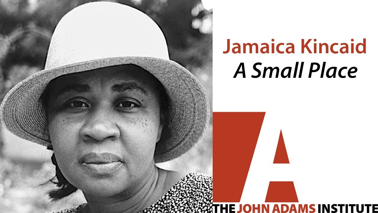 small place jamaica kincaid essays A small place is a work of creative nonfiction published in 1988 by jamaica kincaida book-length essay drawing on kincaid's experiences growing up in antigua, it can be read as an indictment of the antiguan government, the tourist industry and antigua's british colonial legacy.