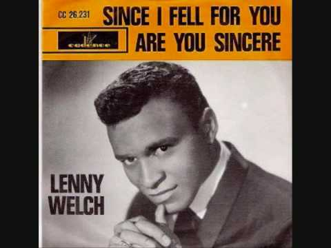 """""""Since I Fell for You"""" Lenny Welch"""