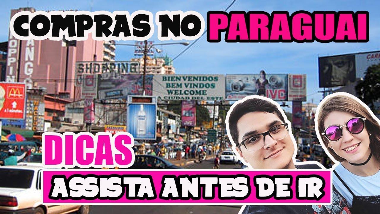 COMPRAS NO PARAGUAI - ASSISTA ANTES DE IR - YouTube 0f29010972c