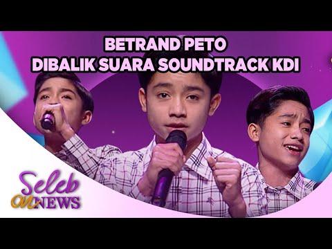 EKSKLUSIF!! BETRAND PETO JADI ICON DAN REKAMAN SOUNDTRACK KDI  - SELEB ON NEWS
