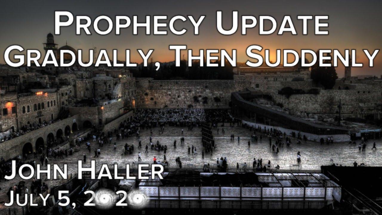 2020 07 05 John Haller's Prophecy Update