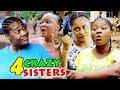 4 Crazy Sisters 1&2 - Mercy Johnson / Destiny Etiko 2019 New Nigerian Movie