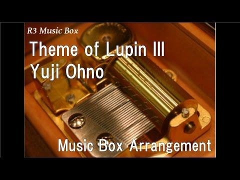 Theme of Lupin III/Yuji Ohno [Music Box]