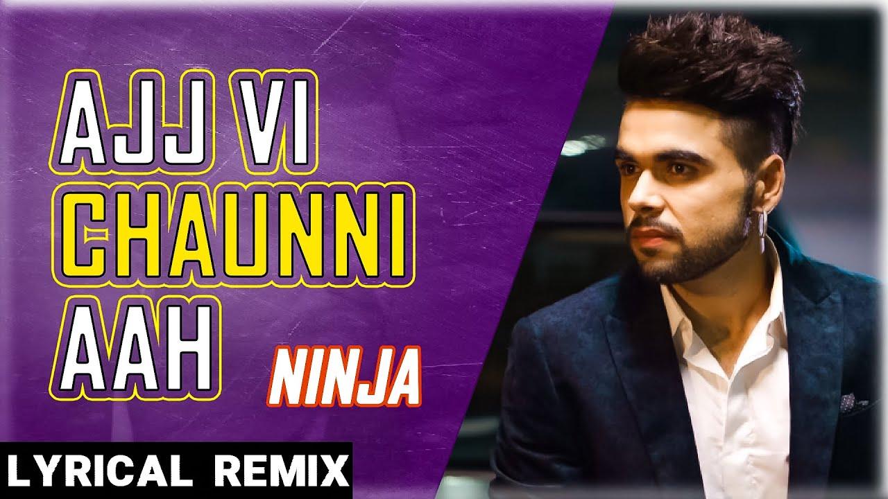 Ajj Vi Chaunni Aah (LyricalRemix)| Ninja ft Himanshi Khurana | Avex Dhillon | New Punjabi Song2020