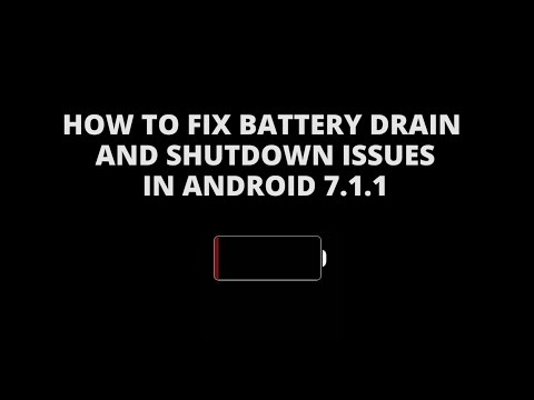 How To Fix Battery Drain And Early Shutdowns After Android 7.1.1 Update