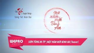 SƠN TÙNG M-TP | MỘT NĂM MỚI BÌNH AN [Teaser]