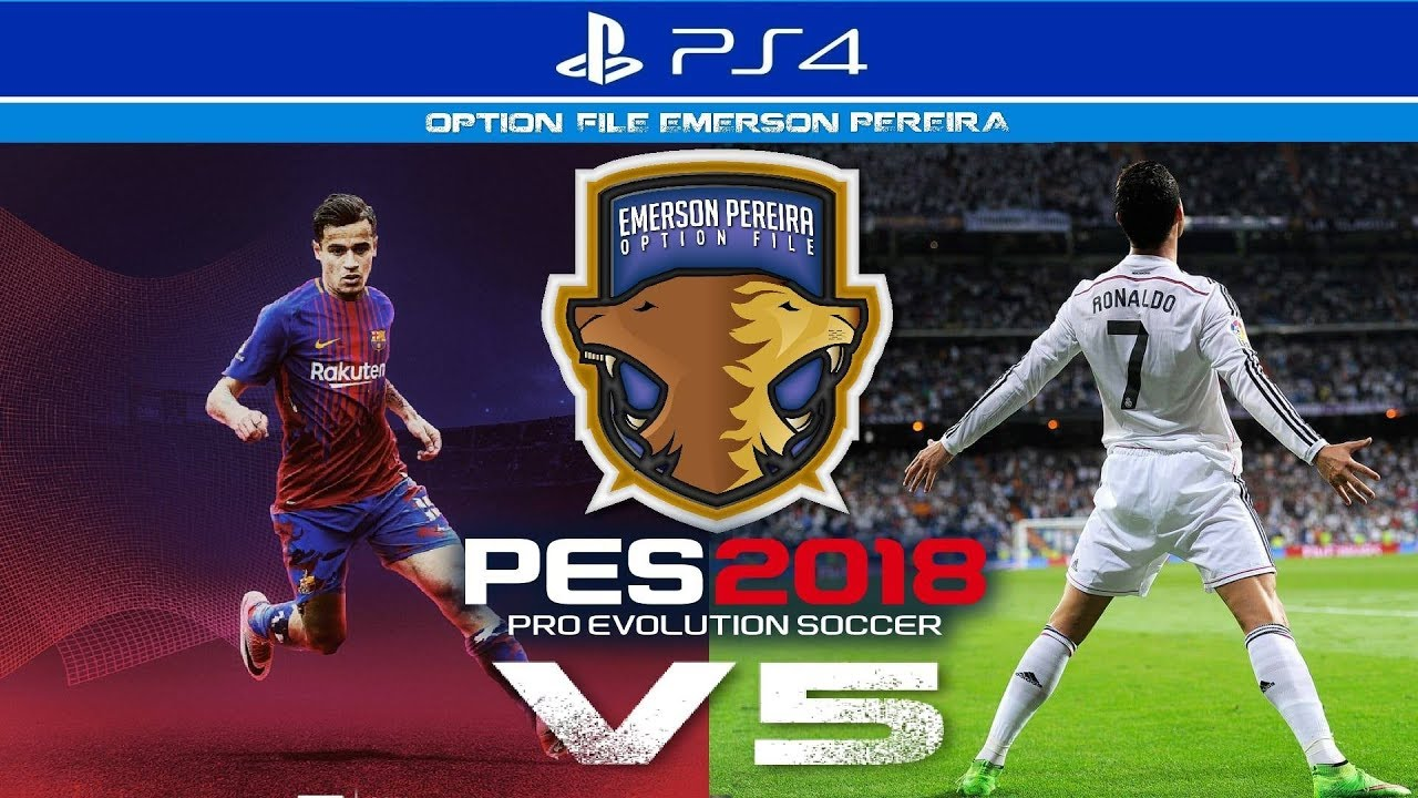 [PS4] PES 2018 – V5 - EMERSON PEREIRA OPTION FILE FULL[SUPER LANÇAMENTO]