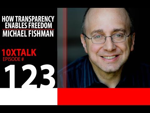 How Transparency Enables Freedom  Michael Fishman