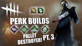 PALLET DESTROYER! PT. 3 | Dead By Daylight MICHAEL MYERS PERK BUILDS