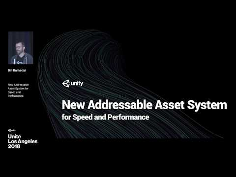 How To Use Unity's Addressable Asset System For Speed And Performance - Unite LA
