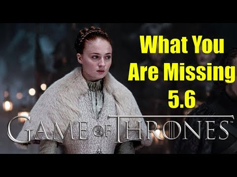 Game of Thrones: What You Are Missing 5.6