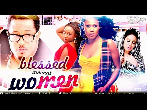 BLESSED AMONG WOMEN - LATEST NOLLYWOOD BLOCKBUSTER