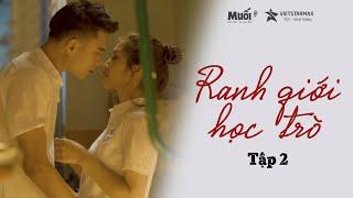 RANH GIỚI HỌC TRÒ   TẬP 2   Crush Nhầm Bad Boy   Phim Học Đường Cấp 3   Web Drama   muối tv