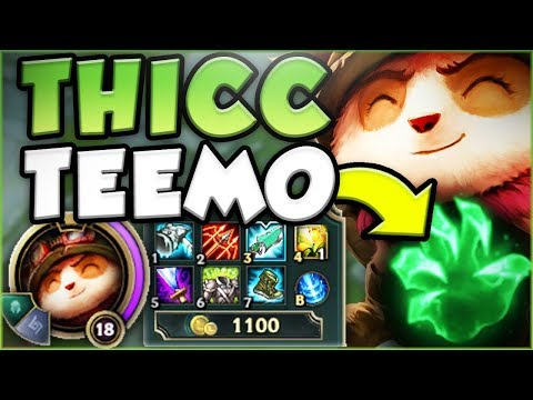 TOO THICC TO BE MESSED WITH! IS THICC TEEMO ACTUALLY UNSTOPPABLE! TEEMO GAMEPLAY! League of Legends