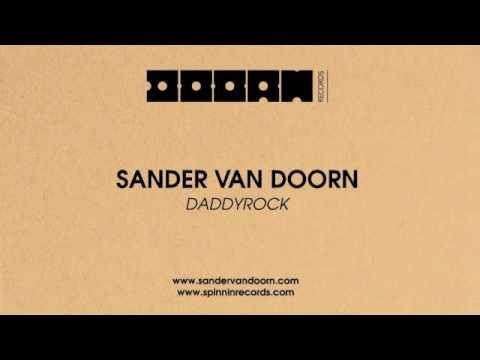 Sander van Doorn - Daddyrock [Preview] Doorn Records