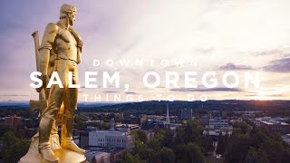 Things to Do in Downtown Salem, Oregon