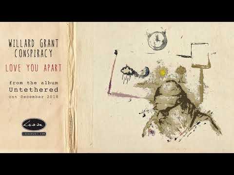 WILLARD GRANT CONSPIRACY - Love You Apart Mp3