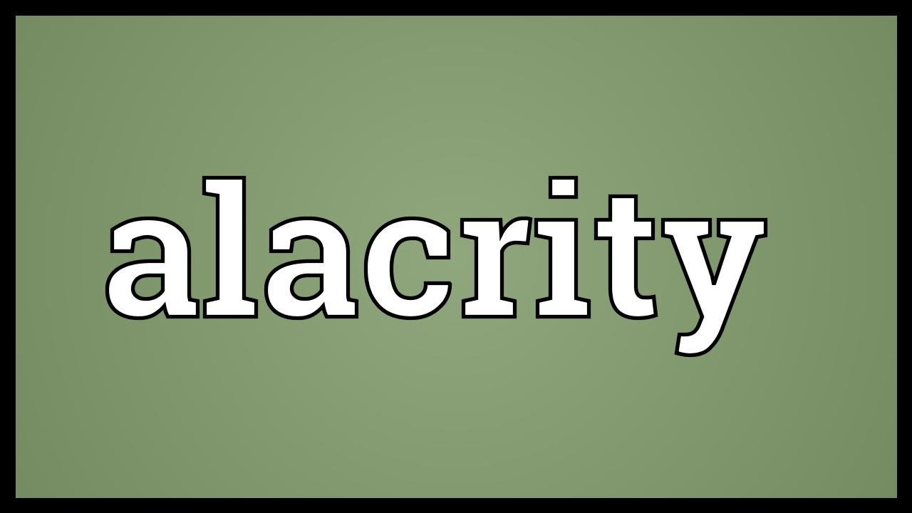 Alacrity Meaning