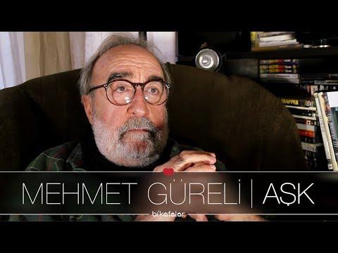 AŞK | Mehmet Güreli: