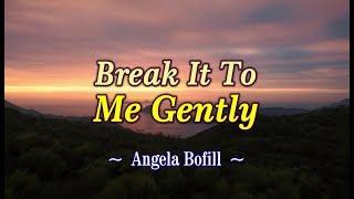 Break It To Me Gently - Angela Bofill (KARAOKE VERSION)