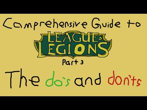 The Comprehensive Guide: The Do's and Don'ts of League