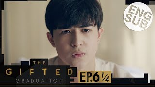 [Eng Sub] The Gifted Graduation | EP.6 [1/4]
