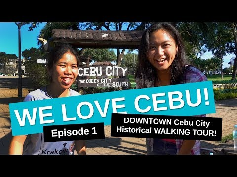 Downtown Historical Walking Tour of Cebu City, Philippines (We Love Cebu Episode 1)