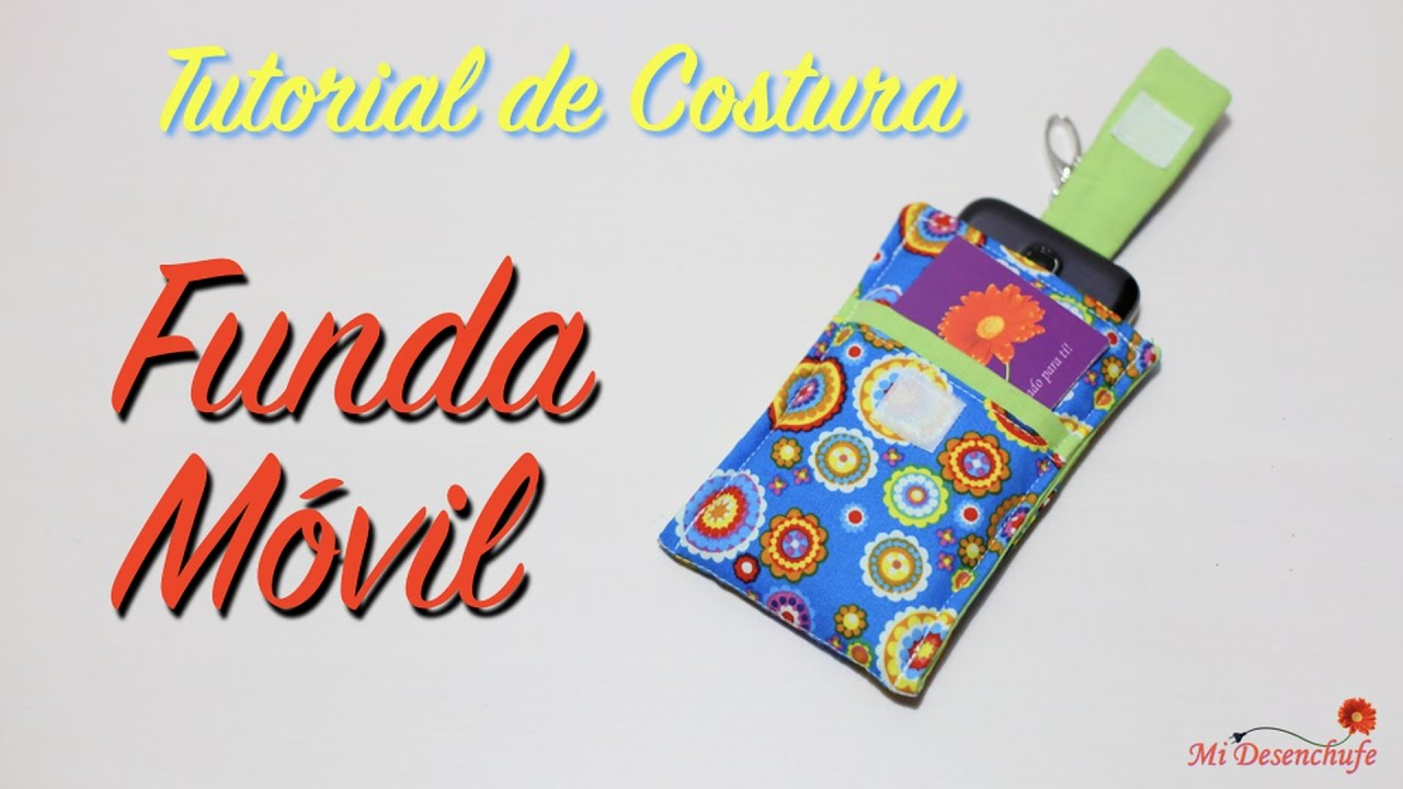 Tutorial de Costura - Funda para Móvil (tutorial + patrones gratis ...