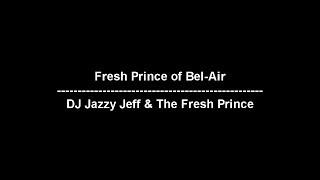 Fresh Prince of Bel-Air - DJ Jazzy Jeff & The Fresh Prince - lyrics