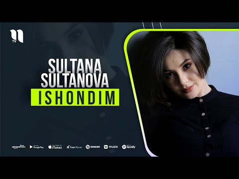 Sultana Sultanova - Ishondim
