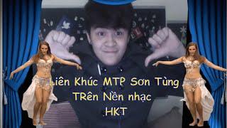 Cover Hit của Sơn Tùng MTP Trên Nền Nhạc Của HKT