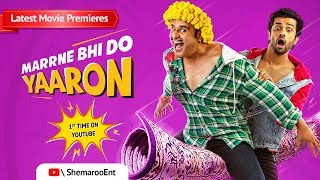 Marrne Bhi Do Yaaron [2019] Hindi Full Movie | Krushna Abhishek | Kashmira Shah | Rishaab Chauhaan