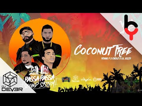 Young F Ft Cholo y Lil Jezzy - Coconut Tree