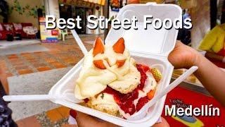 Colombian Food: The Best Colombian Street Food In Medellin