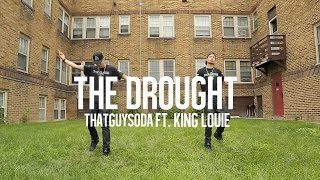 "ThatGuySoda feat. King Louie - ""The Drought"" [HD]"