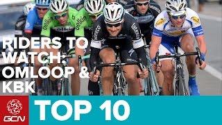 Top 10 Riders To Watch: Omloop Het Nieuwsblad & Kuurne-Brussels-Kuurne