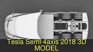3D Model of Tesla Semi 4axis 2018 Review