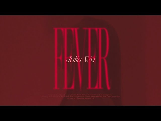 Fever_English Version - Julia Wu|Official Music Video