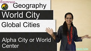 Global Cities, World City, Alpha City or World Center: Urban Geography - Geography