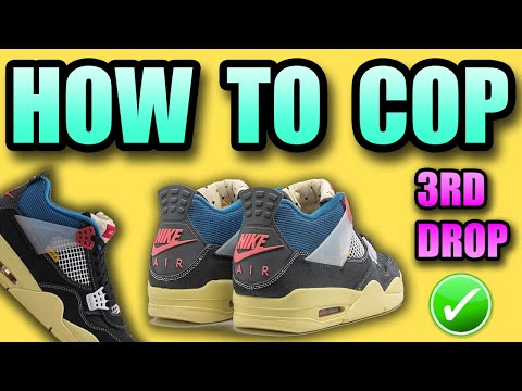 How To Get The UNION Jordan 4 For Retail ! | Jordan 4 Union 3rd Drop