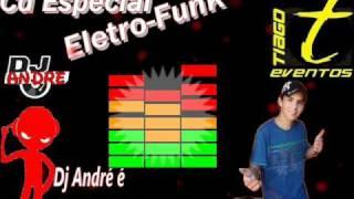 03 Faixa 3-Cd Especial Eletro-Funk Vol.1=By Dj André